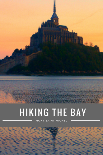 Hiking the bay - Mont Saint Michel - Pinterest- Pin