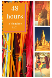 48 hours in Vientiane, Laos PIN