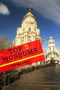 Top 5 museums of Madrid