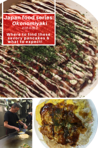 Japan food series, okonomiyaki, savory pancake, where to find them in Japan.